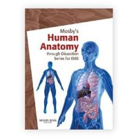 Mosby's Human Anatomy Through Dissection Series for EMS