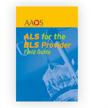 ALS for the BLS Provider Field Guide