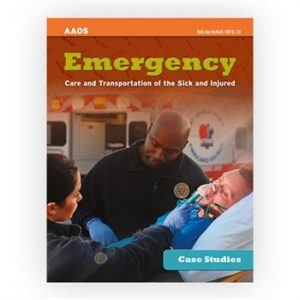 Case Studies: Emergency Care and Transportation of the Sick and Injured