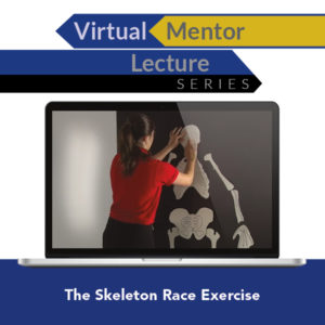 Virtual Mentor Lecture Series: The Skeleton Race Exercise
