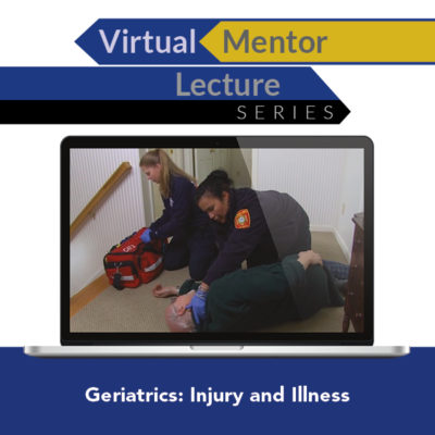 Virtual Mentor Lecture Series: Geriatrics: Injury and Illness