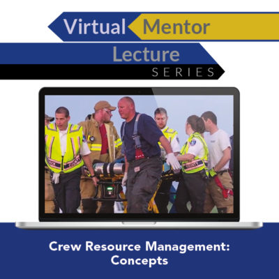 Virtual Mentor Lecture Series: Crew Resource Management: Concepts